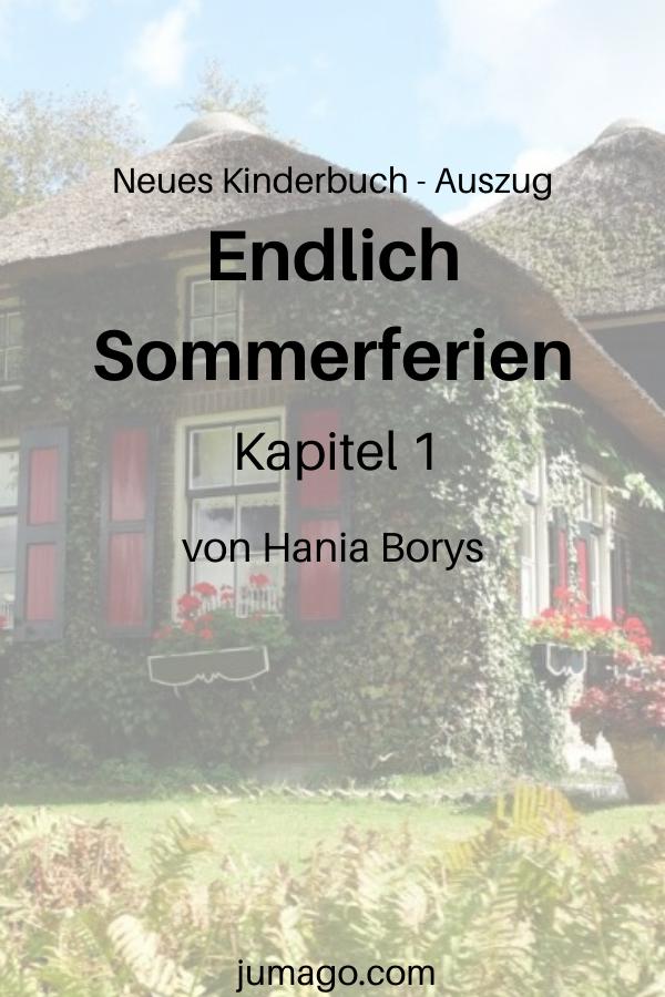 Endlich Sommerferien - Buchkapitel 1 aus dem noch unveröffentlichten Kinderbuch der Autorin Hanna Link. Wenn Dir die Geschichte gefällt, bleib dran!