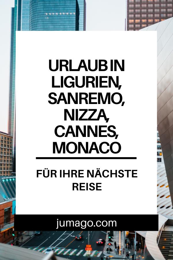 Reise-Empfehlung für Ligurien und ihre wunderschönen Orten, darunter Nizza, Sanremo, Cannes und Monaco. Für Ihre nächste Reiseplanung #Reisen #Travel