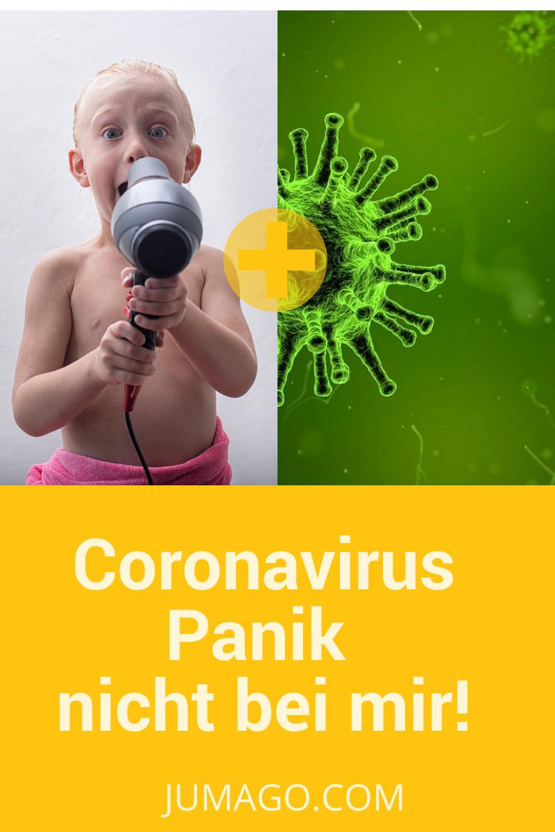 Coronavirus Panik – nicht bei mir!