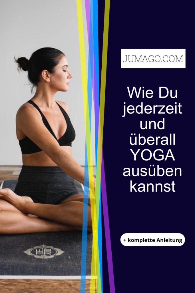 Wie Du jederzeit und überall YOGA ausüben kannst, ohne ein Fitnessstudion betreten zu müssen. Inklusive komplette Anleitung für Dich!